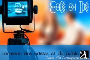 Café ou the emission du Samedi Galerie 21